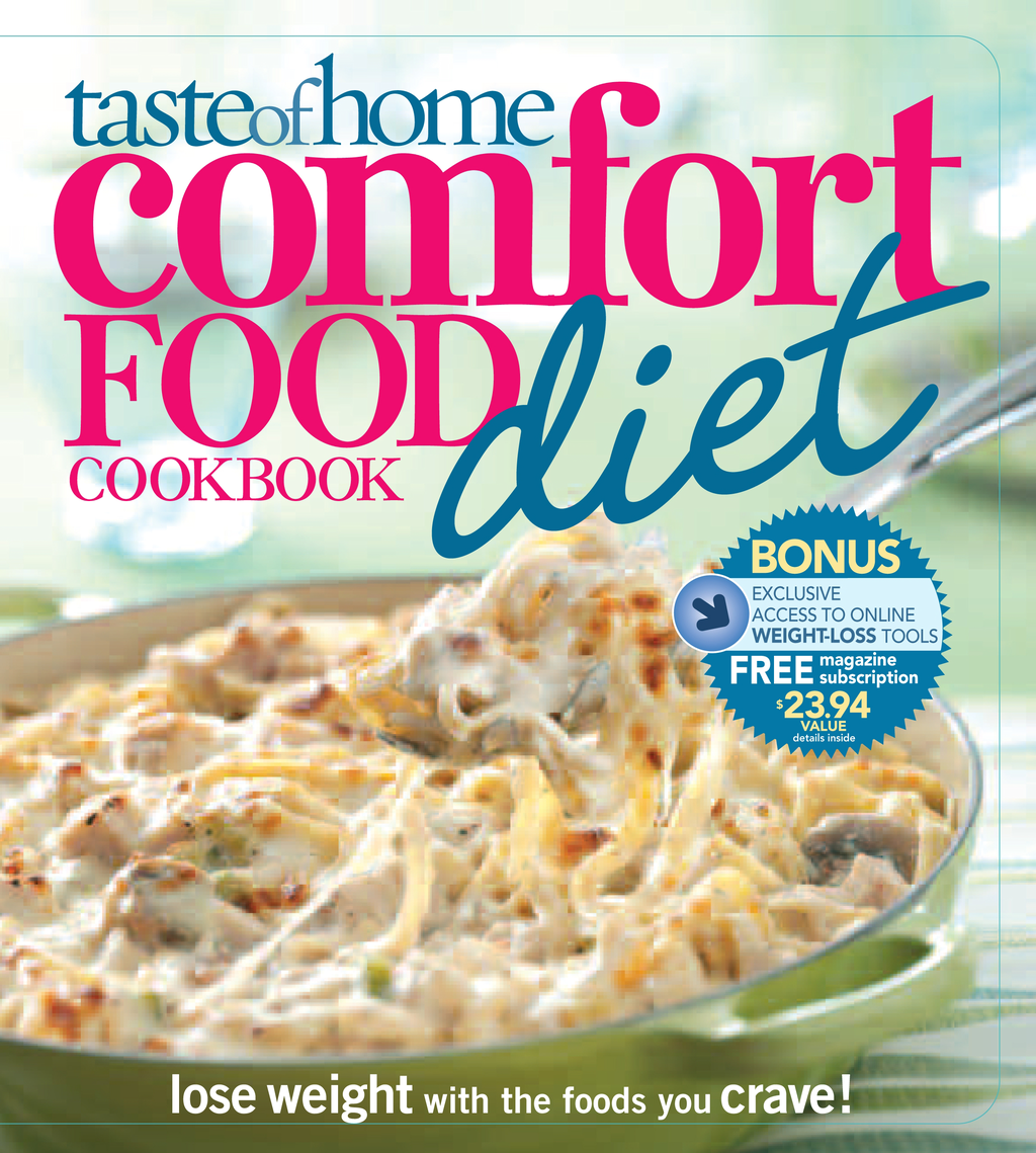 Taste of Home Comfort Food Diet Cookbook: Lose Weight with 433 Foods You Crave! By: Taste of Home