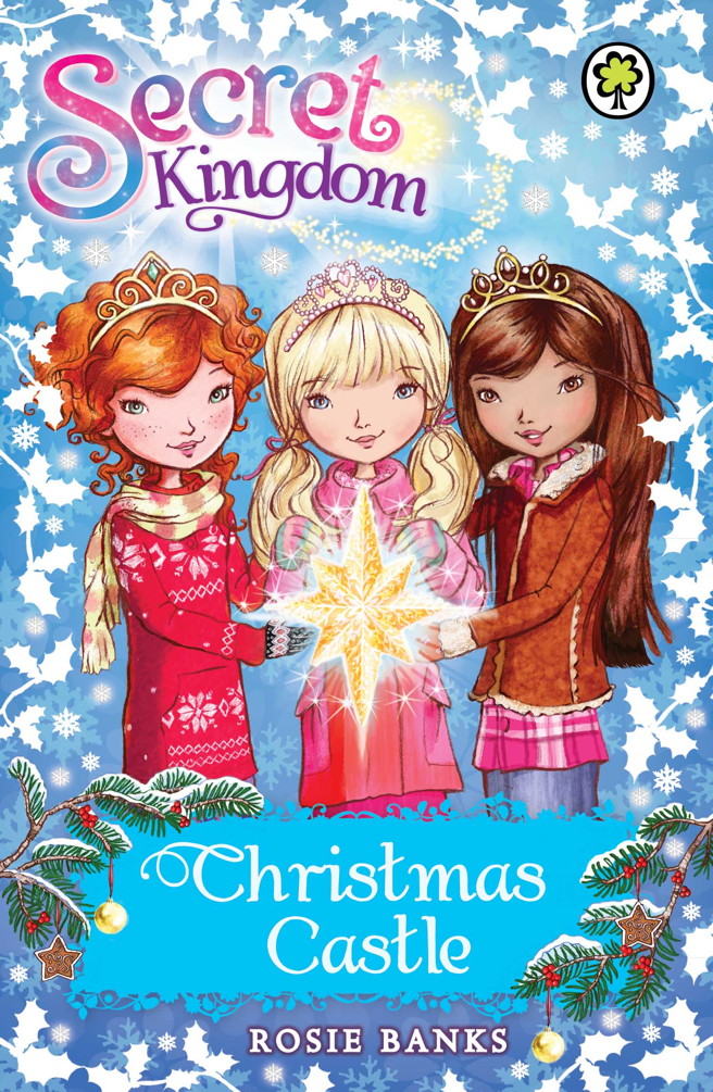 Secret Kingdom Special: Christmas Castle By: Rosie Banks