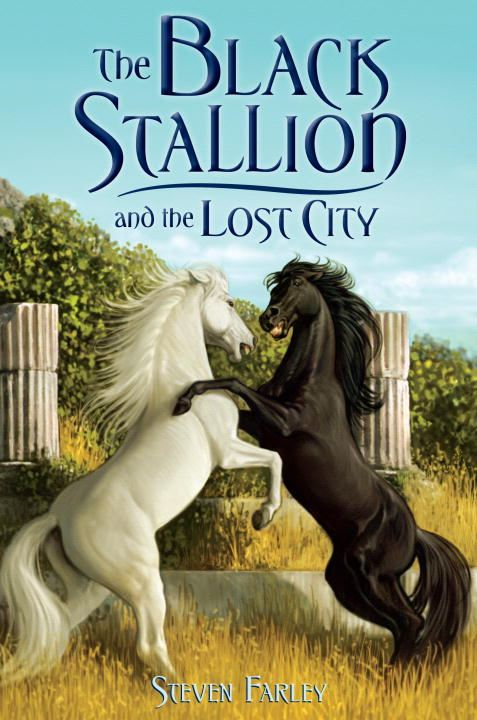 The Black Stallion and the Lost City By: Steve Farley