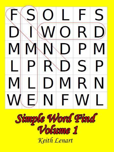 Simple Word Find Volume 1 By: K Lenart