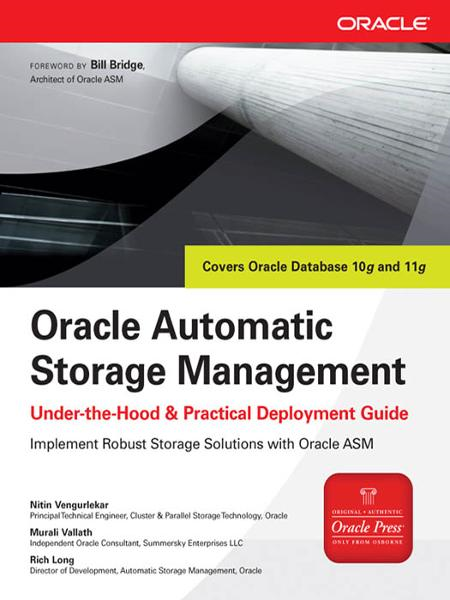 Oracle Automatic Storage Management: Under-the-Hood & Practical Deployment Guide By: Murali Vallath,Nitin Vengurlekar,Rich Long