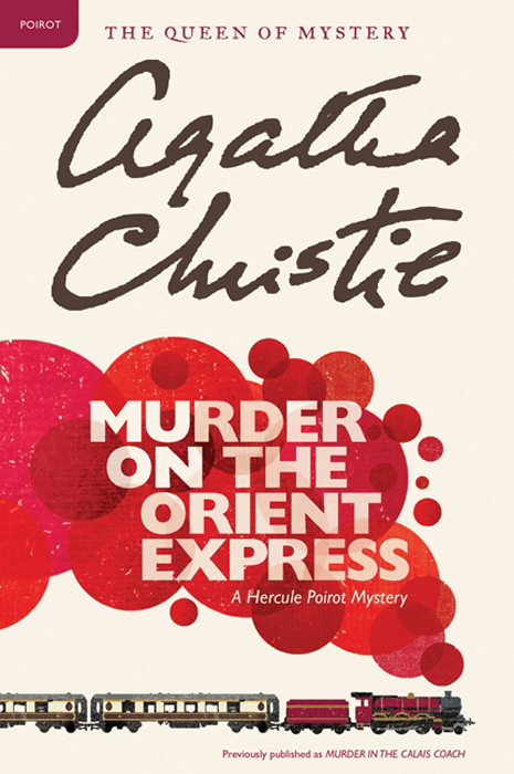 Murder on the Orient Express By: Agatha Christie