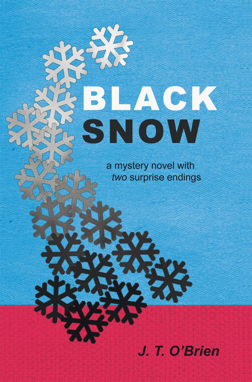 Black Snow By: J. T. O'Brien