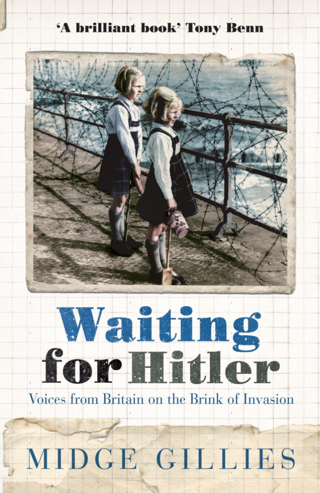 Waiting For Hitler Voices From Britain on the Brink of Invasion
