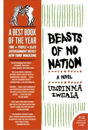 Beasts of No Nation By: Uzodinma Iweala