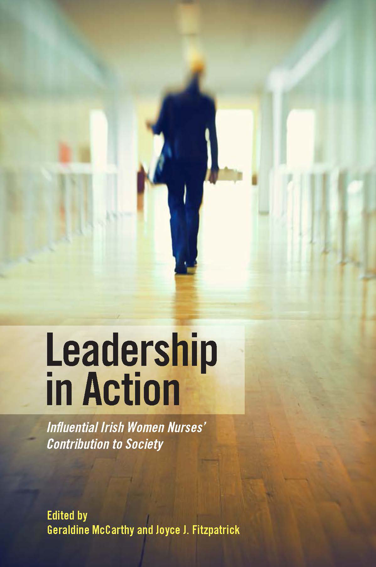 Leadership in Action: Influential Irish Women Nurses' Contribution to Society