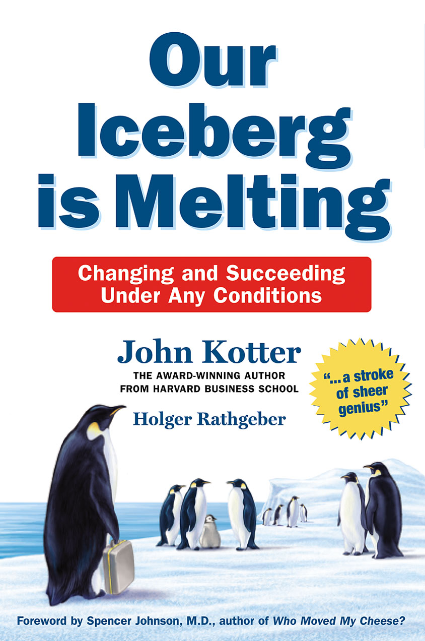 Our Iceberg is Melting Changing and Succeeding Under Any Conditions