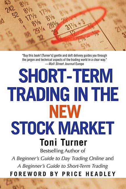 Short-Term Trading in the New Stock Market By: Toni Turner