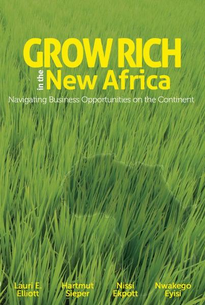 Grow Rich in the New Africa: Navigating Business Opportunities on the Continent