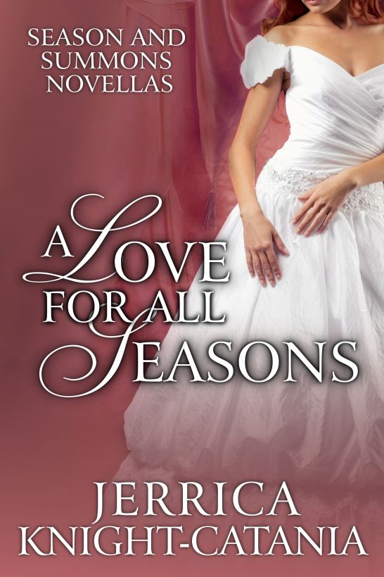 A Love for all Seasons By: Jerrica Knight-Catania
