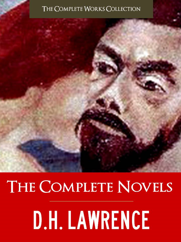 D.H. LAWRENCE - THE COMPLETE NOVELS
