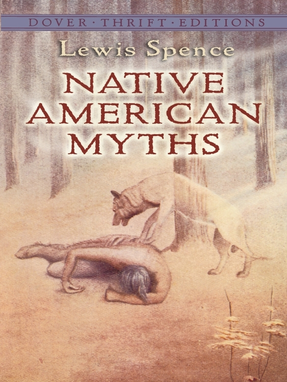 Native American Myths By: Lewis Spence