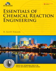 Essentials of Chemical Reaction Engineering By: H. Scott Fogler