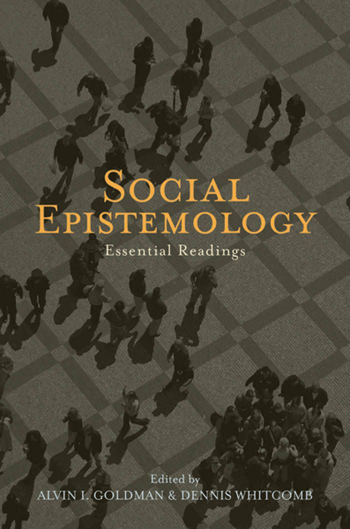 Social Epistemology : Essential Readings