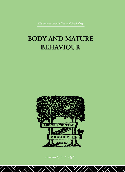 Body and Mature Behaviour A Study of Anxiety, Sex, Gravitation and Learning