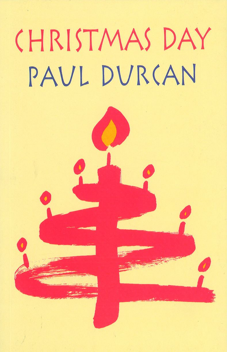 Christmas Day By: Paul Durcan,Peter Robb