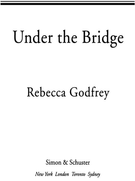 Under the Bridge By: Rebecca Godfrey