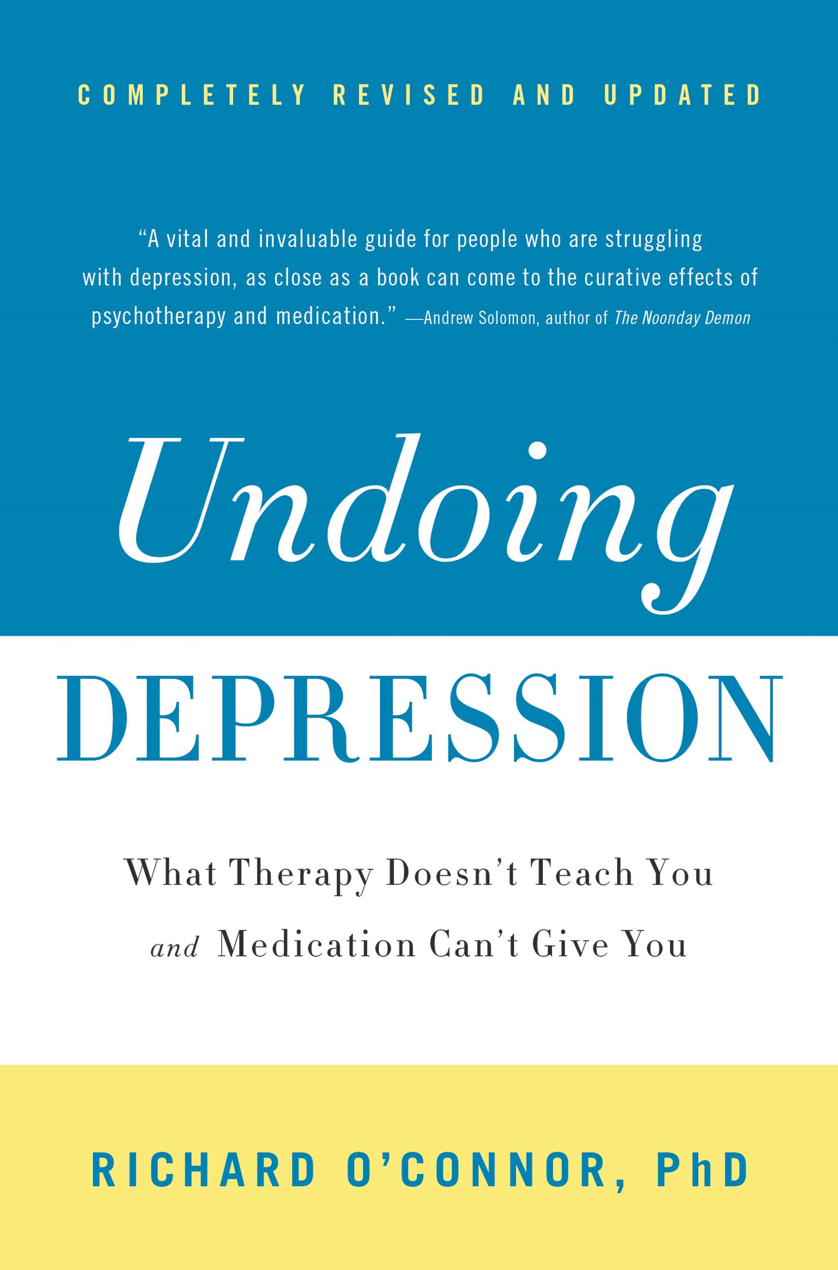 Undoing Depression By: Richard O'Connor