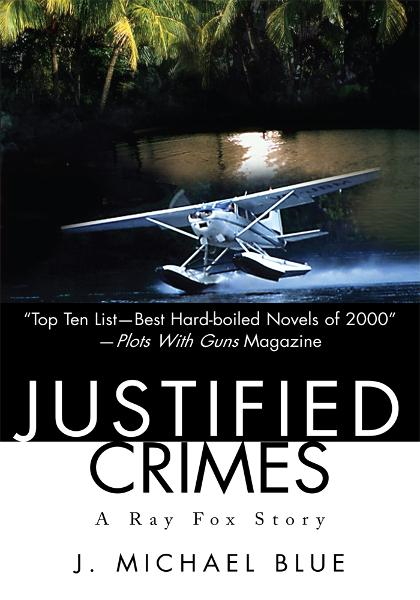 Justified Crimes By: J. Michael Blue