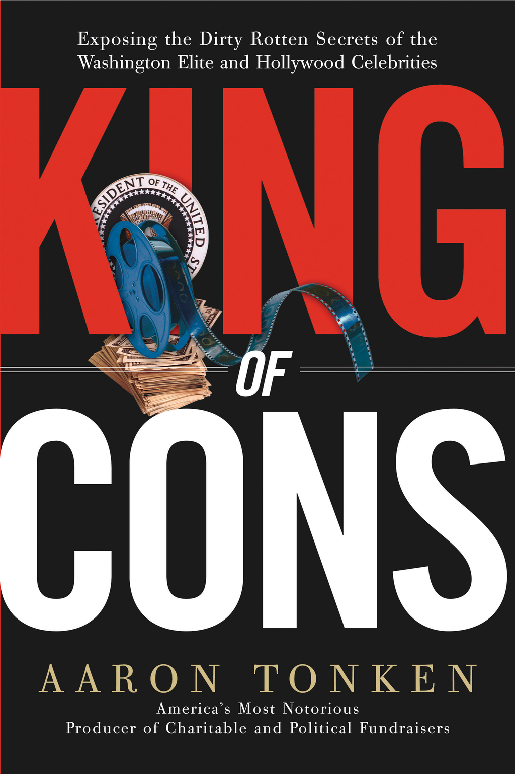 King of Cons By: Aaron Tonken