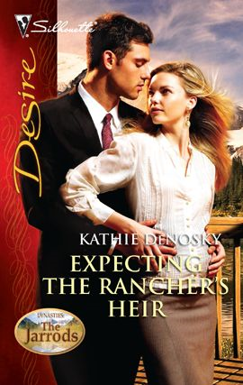 Expecting the Rancher's Heir By: Kathie Denosky