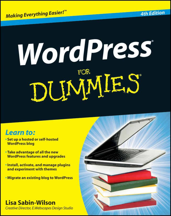 WordPress For Dummies By: Lisa Sabin-Wilson