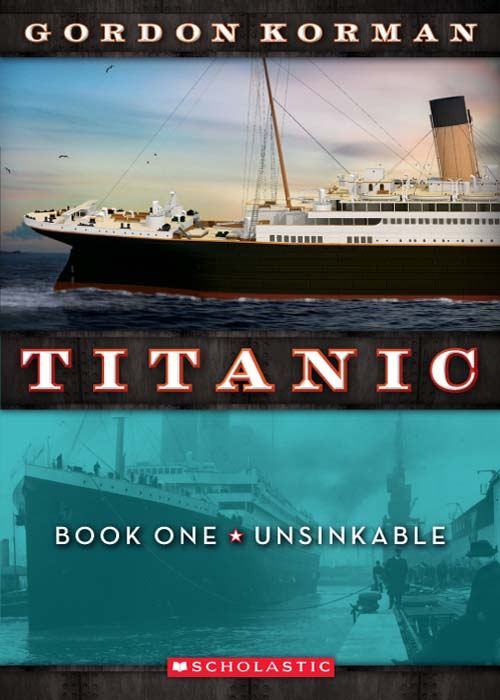 Titanic #1: Unsinkable By: Gordon Korman