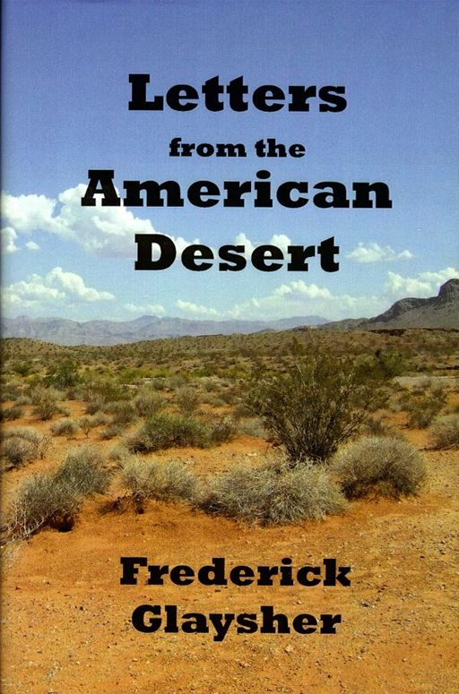 Letters From The American Desert. Signposts Of A Journey, A Vision.