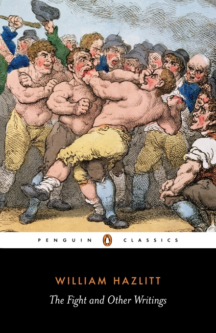 The Fight and Other Writings By: William Hazlitt