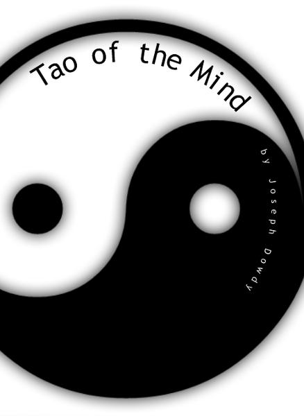 Tao of the Mind By: Joseph Dowdy