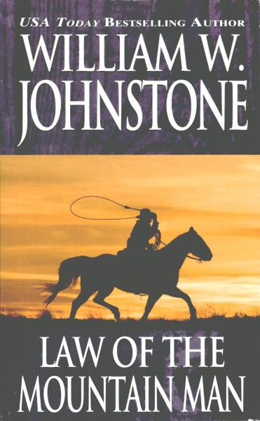 Law of the Mountain Man By: William W. Johnstone