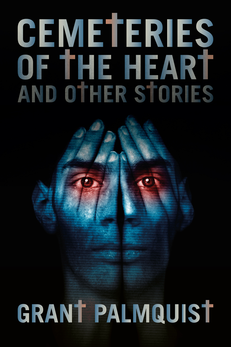 Cemeteries of the Heart and Other Stories By: Grant Palmquist