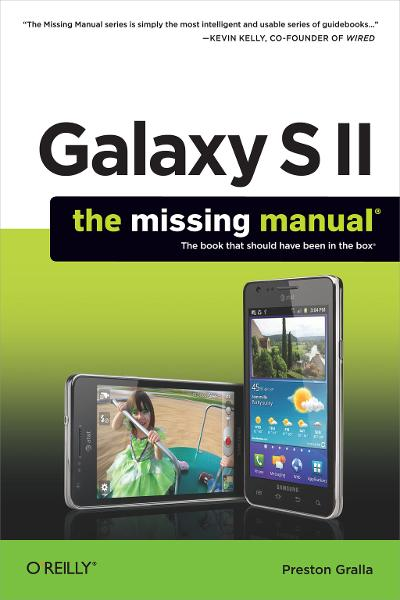 Galaxy S II: The Missing Manual