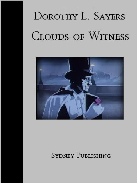 Clouds of Witness (Lord Peter Wimsey Classic) By: Dorothy Leigh Sayers