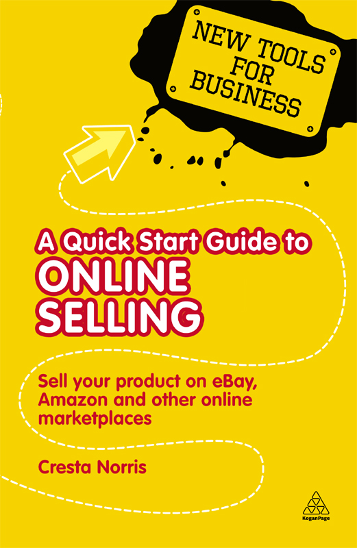 A Quick Start Guide to Online Selling: Sell Your Product on Ebay Amazon and Other Online Market Places