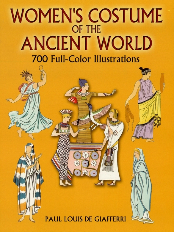 Women's Costume of the Ancient World: 7 Full-Color Illustrations