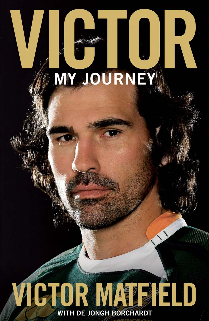 Victor: My Journey By: De Jongh Borchardt,Victor Matfield