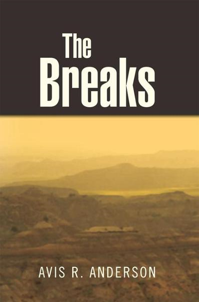 The Breaks By: Avis R. Anderson