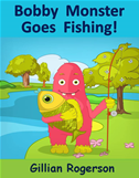 Bobby Monster Goes Fishing!
