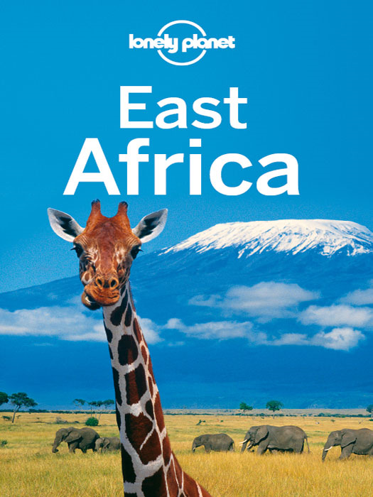 Lonely Planet East Africa By: Anthony Ham,Dean Starnes,Lonely Planet,Mary Fitzpatrick,Trent Holden