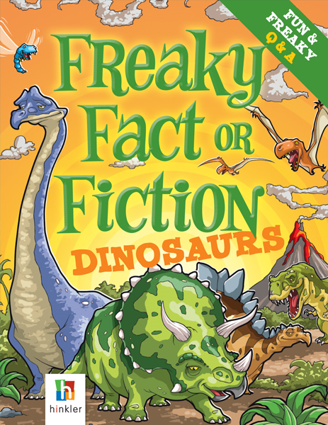 Freaky Fact or Fiction Dinosaurs