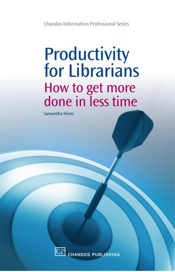 Productivity for Librarians How To Get More Done In Less Time