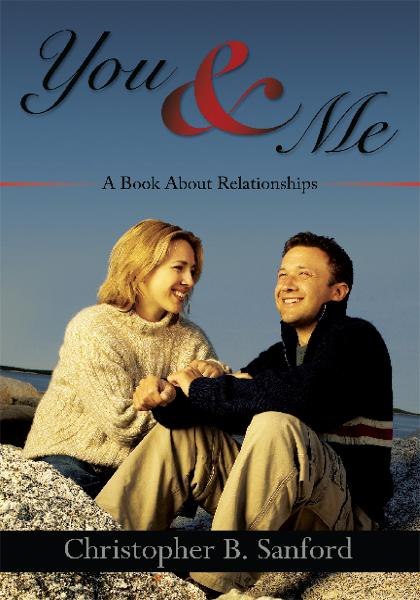 You & Me By: Christopher B. Sanford