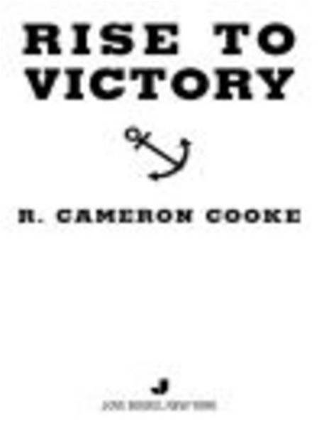 Rise to Victory By: R. Cameron Cooke