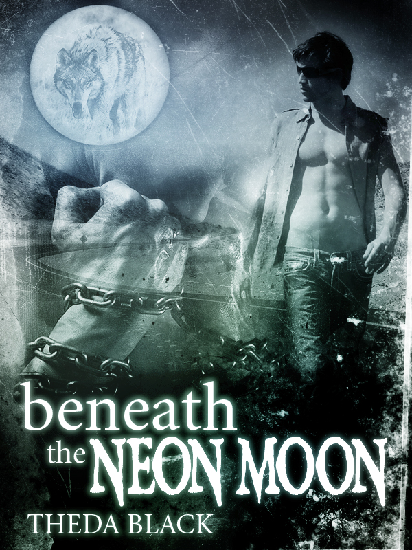 Beneath the Neon Moon By: Theda Black