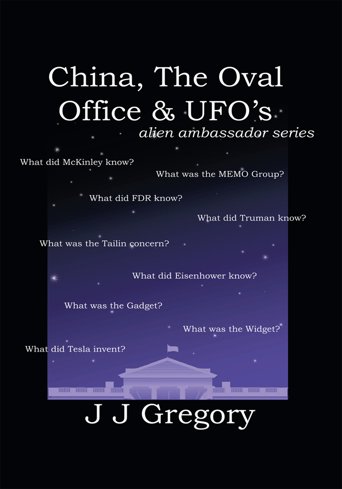 China, the Oval Office, and UFO's- Alien Ambassador Series