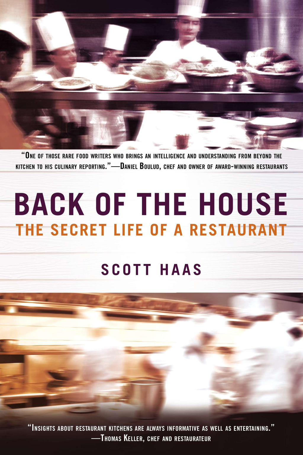 Back of the House By: Scott Haas