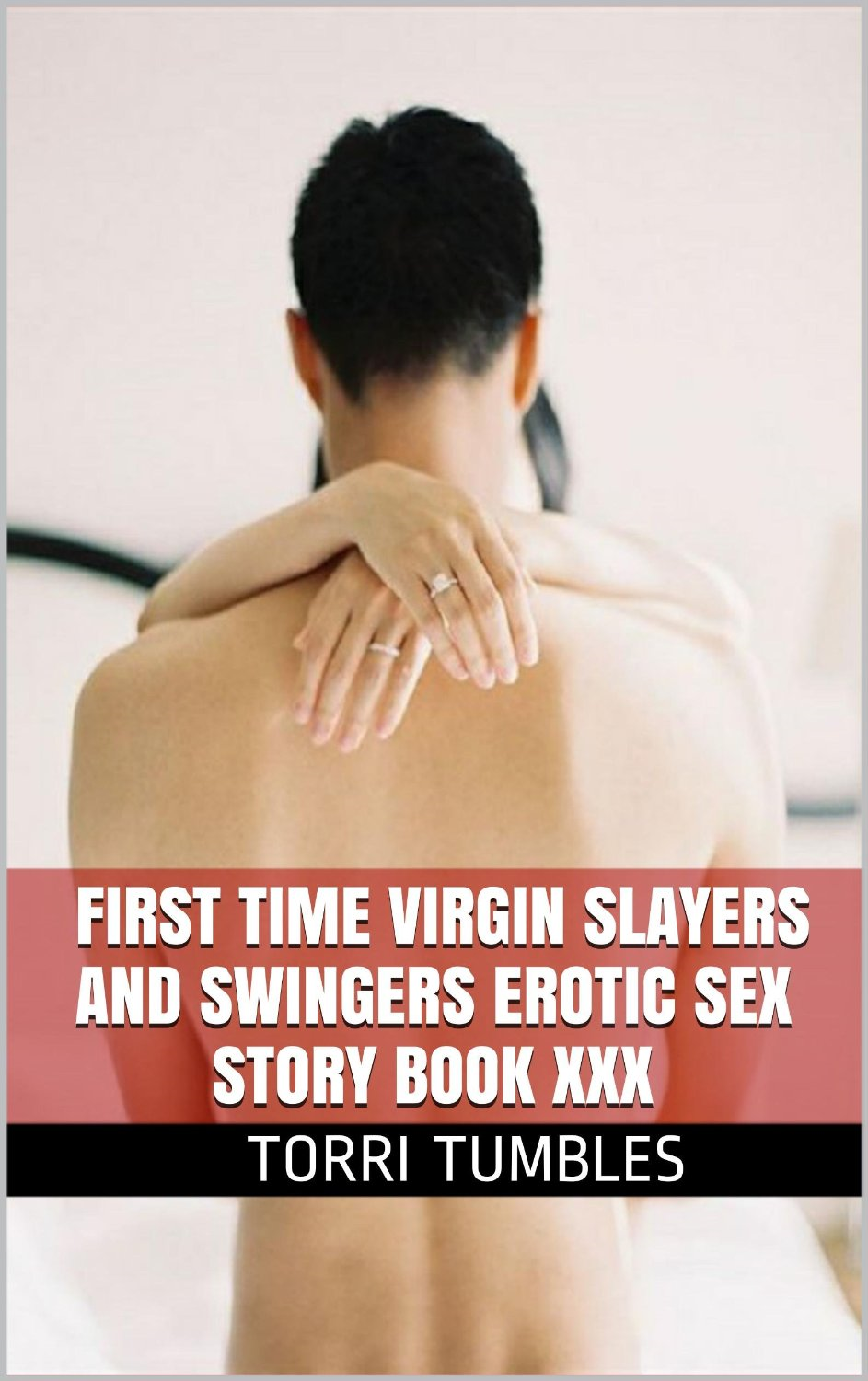 125 books of TORRI TUMBLES First Time Virgin Slayers and Swingers. First Time Virgin Slayers and Swingers Erotic Sex Story Book XXX