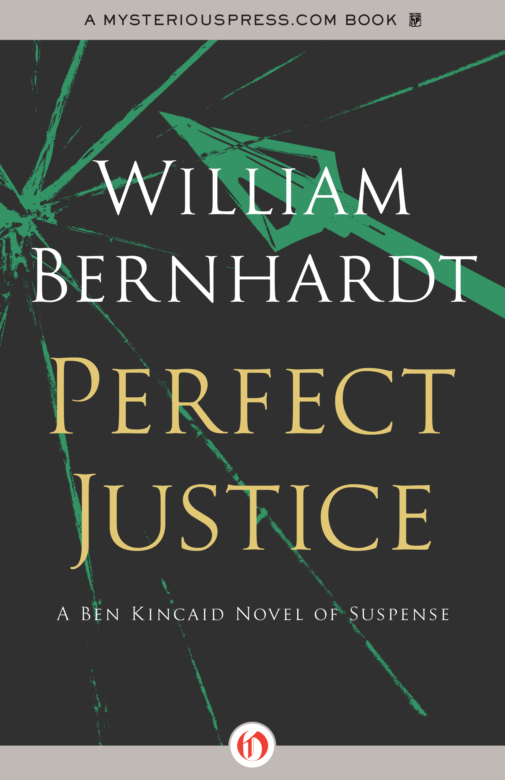 Perfect Justice By: William Bernhardt
