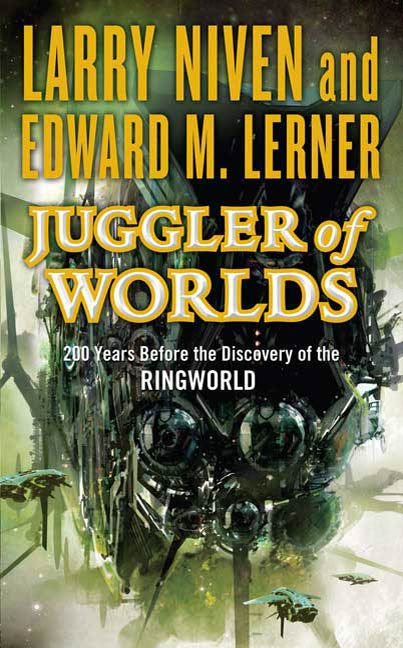 Juggler of Worlds By: Edward M. Lerner,Larry Niven